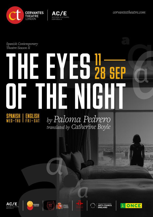 Eyes of the Night Poster /  The play is on from 11 - 28 September 2019 at the Cervantes Theatre /  Wednesdays and Thursdays  in Spanish / Fridays and Saturdays in English